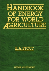 Handbook of Energy for World Agriculture - 1st Edition - ISBN: 9781851663491, 9780444598547