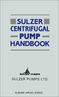 Sulzer Centrifugal Pump Handbook - 1st Edition - ISBN: 9781851664429, 9781483292526