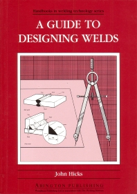 A Guide to Designing Welds - 1st Edition - ISBN: 9781855730038, 9781845698713