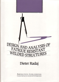 Cover image for Design and Analysis of Fatigue Resistant Welded Structures
