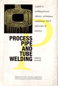 Process Pipe and Tube Welding - 1st Edition - ISBN: 9781855730120, 9781845698881