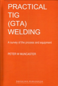 A Practical Guide to TIG (GTA) Welding - 1st Edition - ISBN: 9781855730205, 9781845698720