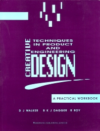 Creative Techniques in Product and Engineering Design - 1st Edition - ISBN: 9781855730250, 9781845698744