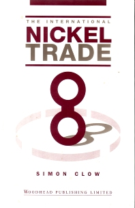 The International Nickel Trade - 1st Edition - ISBN: 9781855730496, 9780857099969