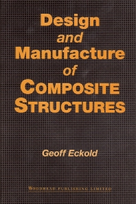 Design and Manufacture of Composite Structures - 1st Edition - ISBN: 9781855730519, 9781845698560