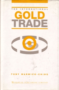 The International Gold Trade - 1st Edition - ISBN: 9781855730724, 9781845699178