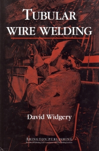 Tubular Wire Welding - 1st Edition - ISBN: 9781855730885, 9781845698928