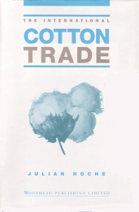 The International Cotton Trade, 1st Edition,Julian Roche,ISBN9781855731042