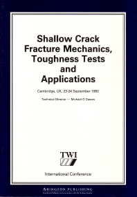 Shallow Crack Fracture Mechanics Toughness Tests and Applications - 1st Edition - ISBN: 9781855731226, 9780857093226