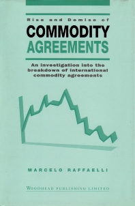 Rise and Demise of Commodity Agreements - 1st Edition - ISBN: 9781855731790, 9781845699130