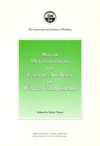 Stress Determination for Fatigue Analysis of Welded Components - 1st Edition - ISBN: 9781855732131, 9780857093202