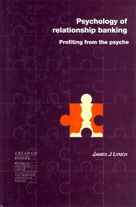 Psychology of Relationship Banking - 1st Edition - ISBN: 9781855732445, 9781845692896