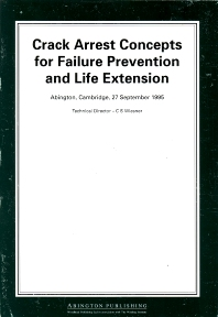 Crack Arrest Concepts for Failure Prevention and Life Extension - 1st Edition - ISBN: 9781855732643