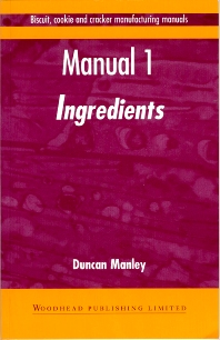 Biscuit, Cookie and Cracker Manufacturing Manuals - 1st Edition - ISBN: 9781855732926, 9781855736207