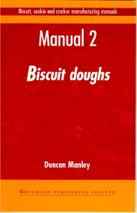 Biscuit, Cookie and Cracker Manufacturing Manuals - 1st Edition - ISBN: 9781855732933, 9781855736214