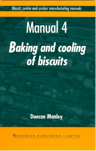 Biscuit, Cookie and Cracker Manufacturing Manuals - 1st Edition - ISBN: 9781855732957, 9781855736238