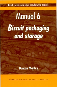 Biscuit, Cookie and Cracker Manufacturing Manuals - 1st Edition - ISBN: 9781855732971, 9781855736252