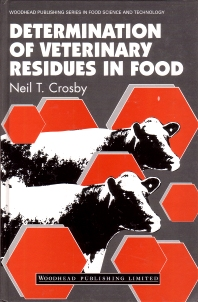 Determination of Veterinary Residues in Food - 1st Edition - ISBN: 9781855733411, 9781845698171