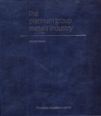 The Platinum Group Metals Industry - 1st Edition - ISBN: 9781855733466, 9781845699215