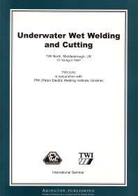 Underwater Wet Welding and Cutting - 1st Edition - ISBN: 9781855733886, 9780857093165