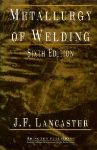 Metallurgy of Welding, 6th Edition,J. F. Lancaster,ISBN9781855734289