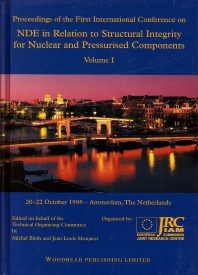 NDE in Relation to Structural Integrity for Nuclear and Pressurised Components - 1st Edition - ISBN: 9781855734302, 9781845698867