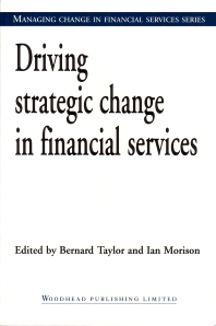 Driving Strategic Change in Financial Services - 1st Edition - ISBN: 9781855734319, 9781855739130