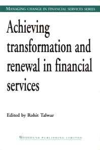 Achieving Transformation and Renewal in Financial Services - 1st Edition - ISBN: 9781855734333, 9781855739116