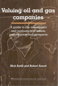 Valuing Oil and Gas Companies, 1st Edition,Nick Antill,Robert Arnott,ISBN9781855734517