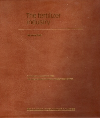 The Fertilizer Industry - 1st Edition - ISBN: 9781855734616, 9781855738782