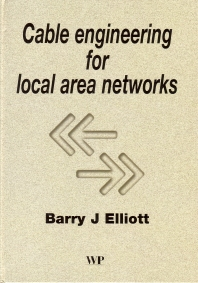 Cable Engineering for Local Area Networks - 1st Edition - ISBN: 9781855734883, 9781855738898