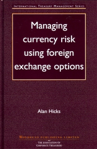 Managing Currency Risk Using Foreign Exchange Options - 1st Edition - ISBN: 9781855734913, 9781845692117