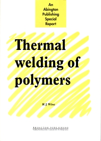 Thermal Welding of Polymers - 1st Edition - ISBN: 9781855734951