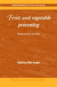 Fruit and Vegetable Processing, 1st Edition,W Jongen,ISBN9781855735484