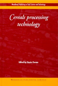Cereals Processing Technology - 1st Edition - ISBN: 9781855735613, 9781855736283
