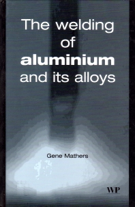 The Welding of Aluminium and Its Alloys - 1st Edition - ISBN: 9781855735675, 9781855737631