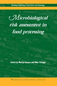 Microbiological Risk Assessment in Food Processing - 1st Edition - ISBN: 9781855735859, 9781855736689