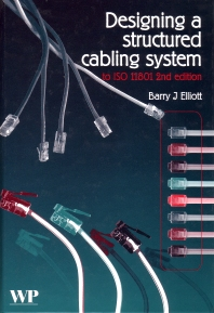 Designing a Structured Cabling System to ISO 11801 - 2nd Edition - ISBN: 9781855736122, 9781855738676