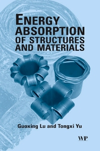 Energy Absorption of Structures and Materials, 1st Edition,G Lu,T X Yu,ISBN9781855736887