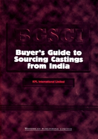 Buyer's Guide to Sourcing Castings From India - 1st Edition - ISBN: 9781855737198