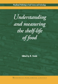 Understanding and Measuring the Shelf-Life of Food - 1st Edition - ISBN: 9781855737327, 9781855739024