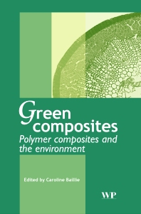 Green Composites, 1st Edition,C Baillie,ISBN9781855737396
