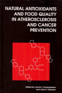 Natural Antioxidants and Food Quality in Atherosclerosis and Cancer Prevention - 1st Edition - ISBN: 9781855737945, 9780857093059