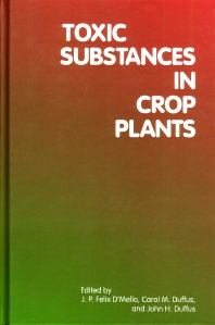 Toxic Substances in Crop Plants - 1st Edition - ISBN: 9781855738140, 9781845698454