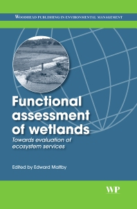 Functional Assessment of Wetlands, 1st Edition,E. Maltby,ISBN9781855738348