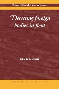 Detecting Foreign Bodies in Food, 1st Edition,M Edwards,ISBN9781855738393