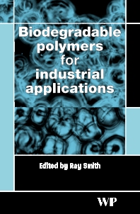 Biodegradable Polymers for Industrial Applications - 1st Edition - ISBN: 9781855739345, 9781845690762