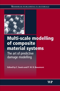 Multi-Scale Modelling of Composite Material Systems, 1st Edition,C Soutis,P W R Beaumont,ISBN9781855739369