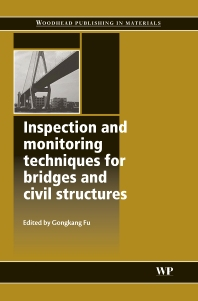 Inspection and Monitoring Techniques for Bridges and Civil Structures - 1st Edition - ISBN: 9781855739390, 9781845690953