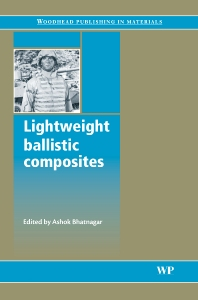 Lightweight Ballistic Composites - 1st Edition - ISBN: 9781855739413, 9781845691554